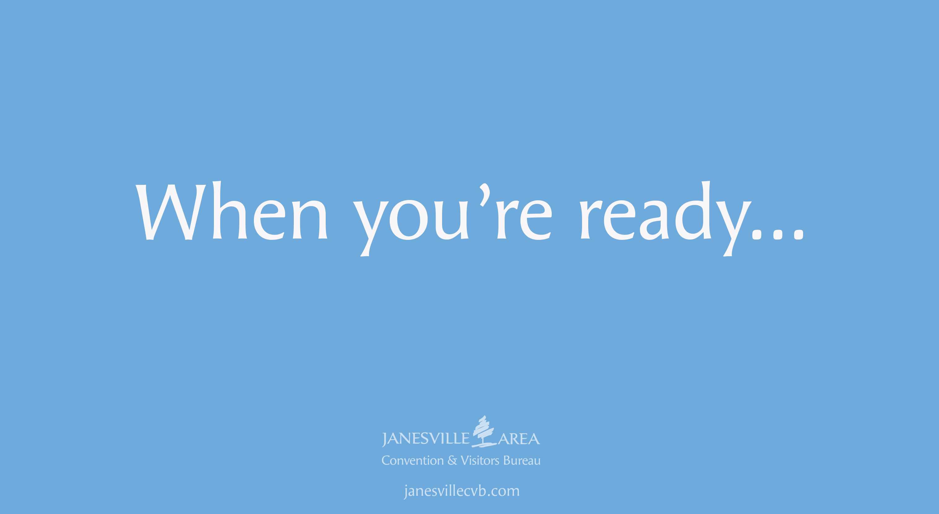 When you're ready…